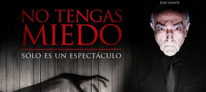 José Lifante: No tengas miedo, sólo es un espectáculo.