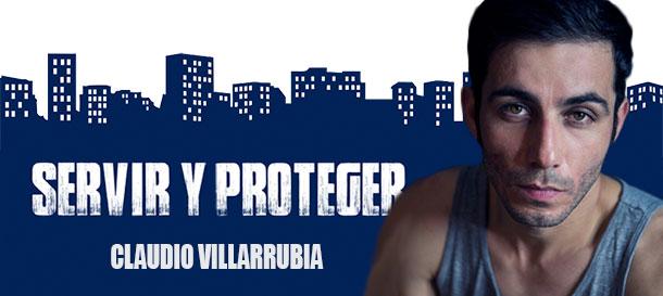 Claudio Villarrubia en Servir y Proteger